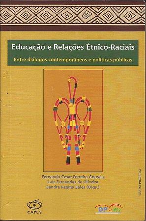 Educação e Relações Étnico-Raciais - Entre diálogos contemporâneos e política públicas
