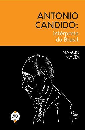 ANTONIO CANDIDO: intérprete do Brasil