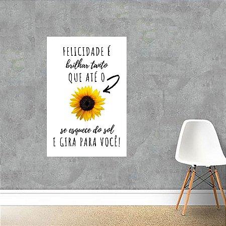 Quadro Decorativo Felicidade Girassol