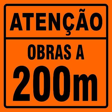 PLACA SINALIZAÇÃO DE OBRAS - OBRAS A  200 METROS