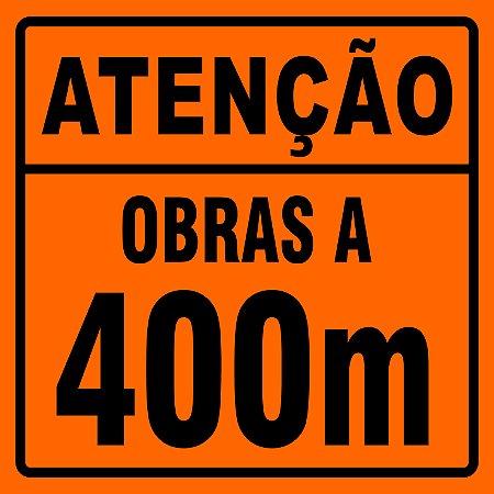 PLACA SINALIZAÇÃO DE OBRAS - ATENÇÃO OBRAS A 400 METROS