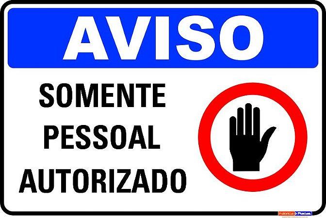 PLACA AVISO - SOMENTE PESSOAL AUTORIZADO