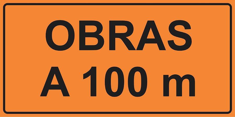 PLACA SINALIZAÇÃO DE OBRAS - OBRAS A 100 M