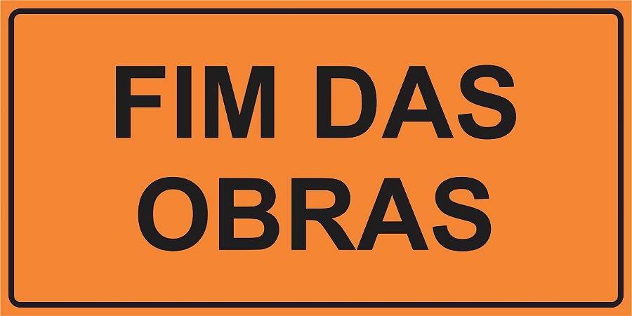 PLACA SINALIZAÇÃO DE OBRAS - FIM DAS 0BRAS