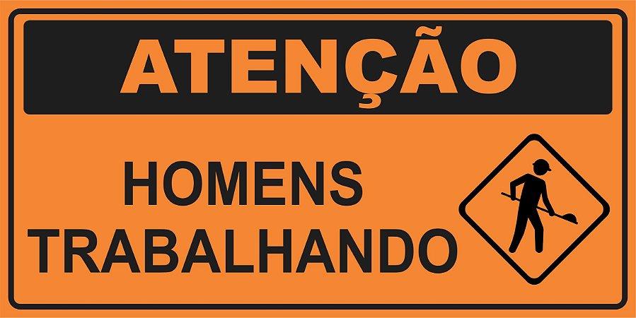 PLACA SINALIZAÇÃO DE OBRAS - ATENÇÃO HOMENS TRABALHANDO