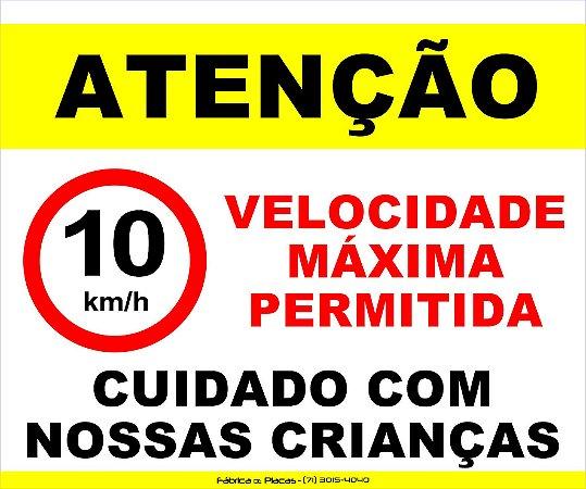ATENÇÃO VELOCIDADE 10KM 30X20CM