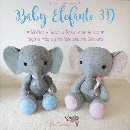 AAA Apostila Digital Baby Elefante 3D -  by  Juliana Cwikla - FAÇA NA MÃO E NA MÁQUINA