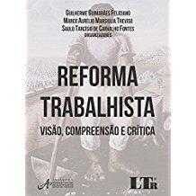 REFORMA TRABALHISTA - VISAO, COMPR.CRITICA-01ED/17