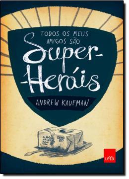 TODOS OS MEUS AMIGOS SAO SUPER-HEROIS