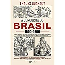 CONQUISTA DO BRASIL 1500-1600, A