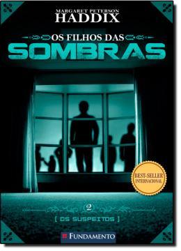 FILHOS DAS SOMBRAS 02 - OS SUSPEITOS