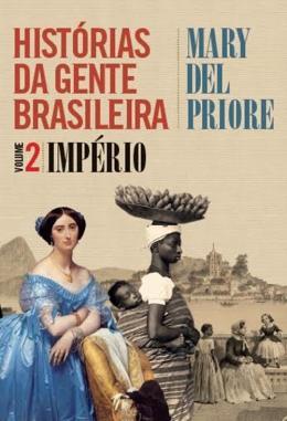 HISTORIAS DA GENTE BRASILEIRA - VOLUME 2 - IMPERIO
