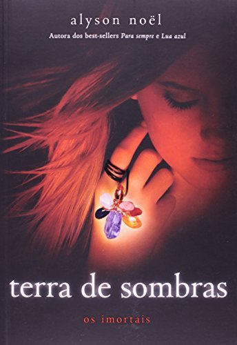 TERRA DE SOMBRAS - OS IMORTAIS
