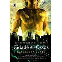 Cidade Dos Ossos - Instrumentos Mortais - Vol.1