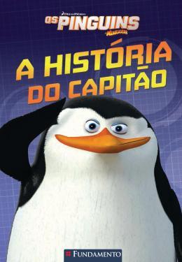 Pinguins de Madagascar, os - a Historia do Capitao