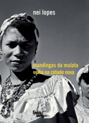 MANDINGAS DA MULATA VELHA NA CIDADE NOVA