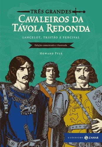 TRES GRANDES CAVALEIROS DA TAVOLA REDONDA