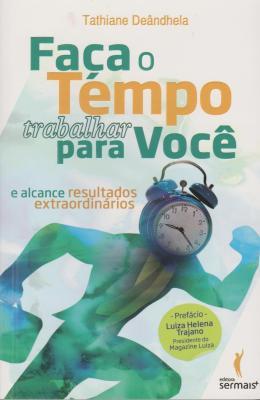 FACA O TEMPO TRABALHAR PARA VOCE