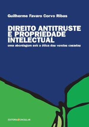 DIREITO ANTITRUSTE E PROPRIEDADE INTELECTUAL /11