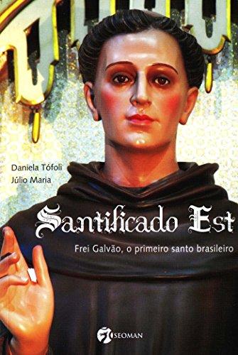 SANTIFICADO EST - FREI GALVAO, PRIMEIRO STO BRAS.