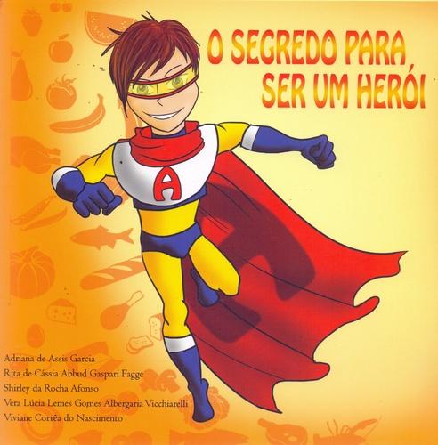 SEGREDO PARA SER UM HEROI, O