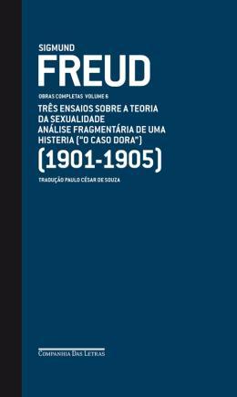 FREUD - VOL.06 - (1901-1905) O CASO DORA