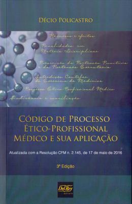 CODIGO DE PROC. ETICO-PROF. M. SUA APLICACAO 3ED/1