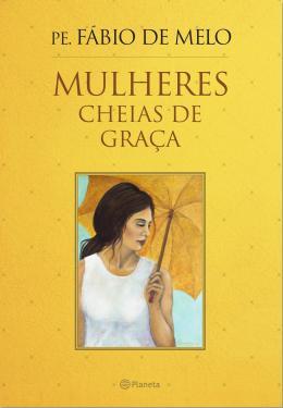 MULHERES CHEIAS DE GRACA - (PLANETA) - 02ED/15