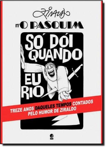 ZIRALDO NO PASQUIM - SO DOI QUANDO EU RIO