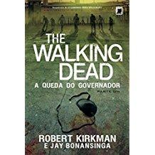 THE WALKING DEAD - V.3 A QUEDA DO GOVERNADOR PTE.1