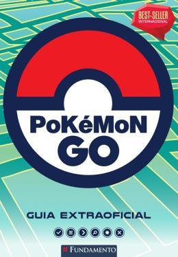 POKEMON GO:  GUIA EXTRAOFICIAL