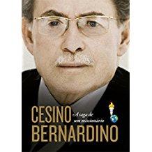 CESINO BERNARDINO - A SAGA DE UM MISSIONARIO