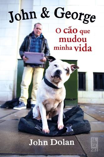 JOHN E GEORGE - O CAO QUE MUDOU MINHA VIDA