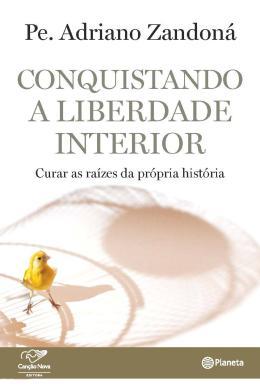 CONQUISTANDO A LIBERDADE INTERIOR
