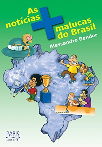 NOTICIAS MAIS MALUCAS DO BRASIL, AS