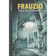 FRAUZIO - ARES DA PRIMAVERA