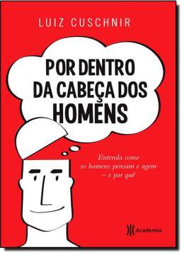 POR DENTRO DA CABECA DOS HOMENS