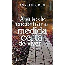 ARTE DE ENCONTRAR A MEDIDA CERTA DE VIVER, A