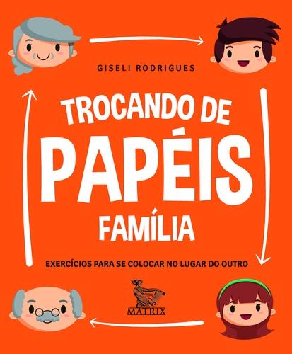 TROCANDO DE PAPEIS – FAMILIA