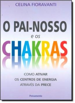 PAI-NOSSO E OS CHAKRAS, O