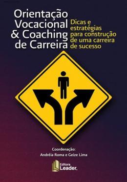 ORIENTACAO VOCACIONAL & COACHING DE CARREIRA - DICAS E ESTRATEGIAS PARA CON