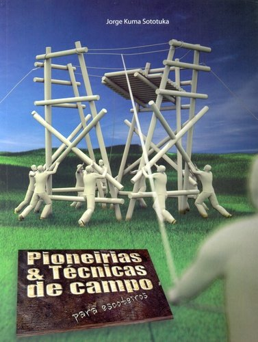 Pioneirias e Técnicas de Campo Para Escoteiros