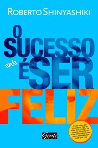 Sucesso e Ser Feliz, o - Gente