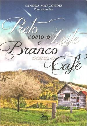 Preto Como o Leite e Branco Como o Cafe