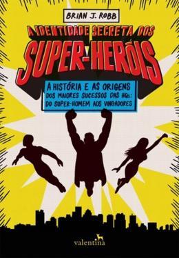 IDENTIDADE SECRETA DOS SUPER - HEROIS