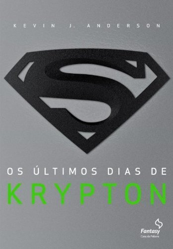 Ultimos Dias de Krypton, Os