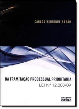 DA TRAMITACAO PROCESSUAL PRIORITARIA - LEI N 12.008/09