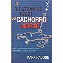 ESTRANHO CASO DO CACHORRO MORTO, O