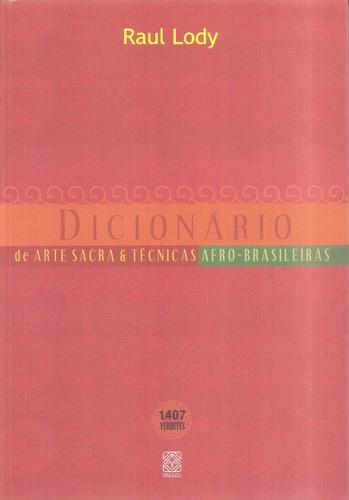 DICIONARIO ARTE SACRA E T.AFRO-BRASILEIRAS