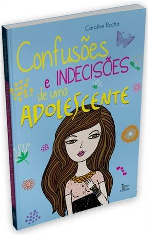 Confusoes e Indecisoes De Uma Adolescente
